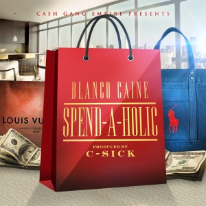 Blanco Caine Spend-A-Holic from the White America mixtape