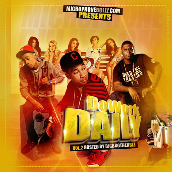 MicrophoneBully presents Do Work Daily Vol. 2